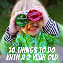 10 things to do with a 2 year old - For the kids