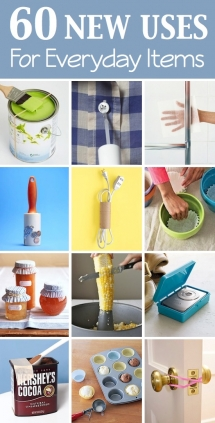 60 New Uses For Everyday Items - Tips & Tricks