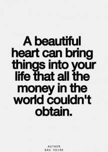 A beautiful heart... - Inspiring & motivating quotes
