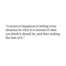 A Secret to Happiness... - Great Sayings & Quotes