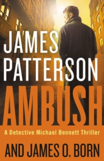 Ambush by James Patterson and James O. Born - Novels to Read
