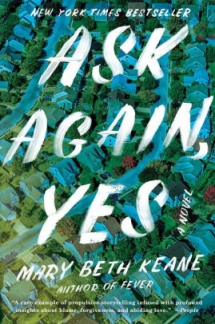 Ask Again, Yes by Mary Beth Keane - Books to read