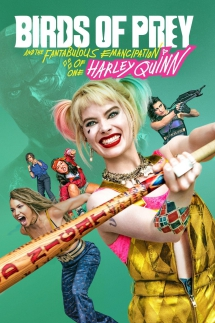 Birds Of Prey And the Fantabulous Emancipation of One Harley Quinn - Favourite Movies