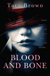 Blood and Bone (Blood and Bone Series Book 1) by Tara Brown - Kindle ebooks
