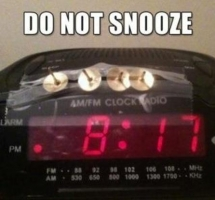 Do NOT Snooze - I busted my gut laughing