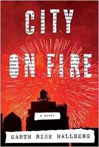 City On Fire by Garth Risk Hallberg - Books to read