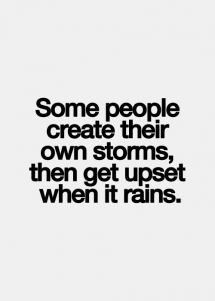 Don't create storms - Quotes & other things