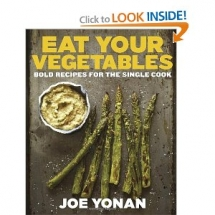 Eat Your Vegetables: Bold Recipes for the Single Cook by Joe Yonan - Cook Books