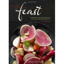 Feast: Generous Vegetarian Meals for Any Eater & Every Appetite - Cook Books