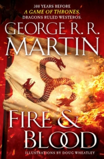 Fire & Blood: 300 Years Before A Game of Thrones (A Targaryen History) - Books to read
