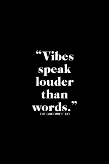 Good vibes only - Quotes & other things