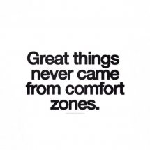 Great things never came from comfort zones - Inspiring & motivating quotes