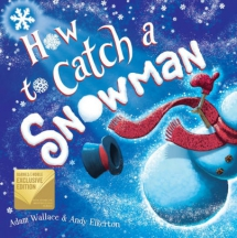 How to Catch a Snowman by Adam Wallace - Children's books
