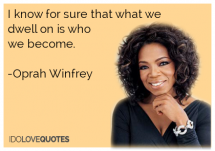 I know for sure that what we dwell on is who we become - Oprah Winfrey - Great Sayings & Quotes
