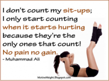 I only start counting my sit-ups when it starts hurting because they're the only ones that count! - Fitness and Exercise