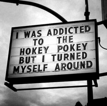 I was addicted to the hokey pokey but I turned myself around - Funny Stuff