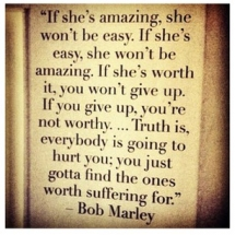 If she's amazing she wont be easy... - Inspiring & motivating quotes