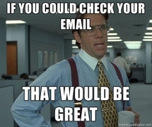 If you could check your email... - Unassigned