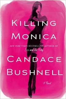 Killing Monica by Candace Bushnell - Books to read