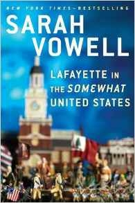 Lafayette in the Somewhat United States by Sarah Vowell  - Books to read