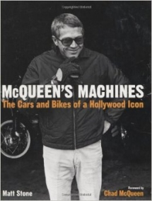 McQueen's Machines: The Cars and Bikes of a Hollywood Icon by Matt Stone - Books