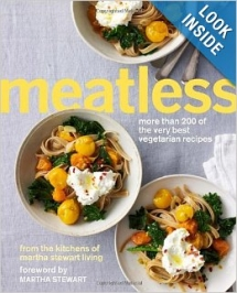 Meatless: More Than 200 of the Very Best Vegetarian Recipes by Martha Stewart Living - Cook Books