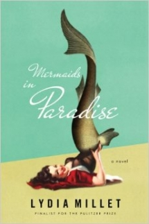 Mermaids In Paradise by Lydia Millet  - Good Reads