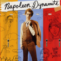 Napoleon Dynamite - I love movies!