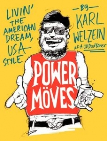 Power Moves: Livin' the American Dream, USA Style by Karl Welzein - Books