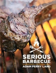Serious Barbecue: Smoke, Char, Baste & Brush Your Way to Great Outdoor Cooking - Books