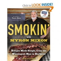 Smokin' with Myron Mixon: Recipes Made Simple, from the Winningest Man in Barbecue - Books
