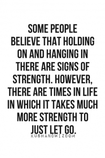 Strength to Let Go Quote  - Quotes
