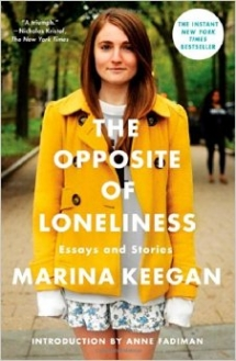 The Opposite of Loneliness: Essays and Stories by Marina Keegan - Good Reads
