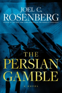 The Persian Gamble by Joel C. Rosenberg - Novels to Read