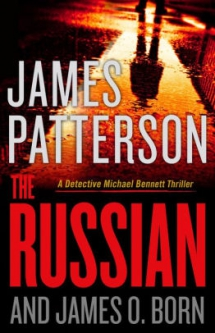 The Russian (Michael Bennett Series #13) by James Patterson and James O. Born - Novels to Read