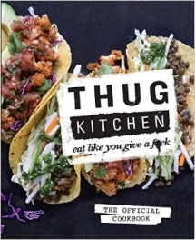 Thug Kitchen: Eat Like You Give a F*ck - Books to read