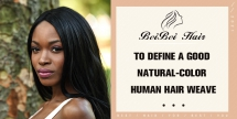To define a good natural-color human hair weave - human hair wigs