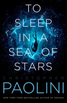 To Sleep in a Sea of Stars by Christopher Paolini - Books to read