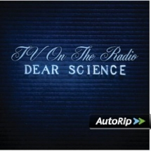 TV on the Radio 'Dear Science' - Greatest Albums