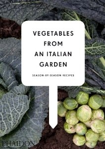 Vegetables from an Italian Garden: Season by Season Recipes - Books