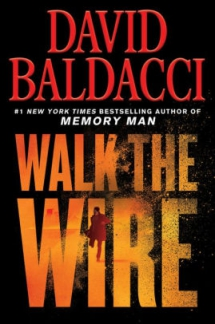 Walk the Wire by David Baldacci - Novels to Read