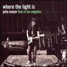 Where The Light Is - John Mayer - Fave Music