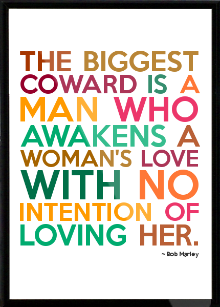 the biggest coward bob marley quotes about relationships