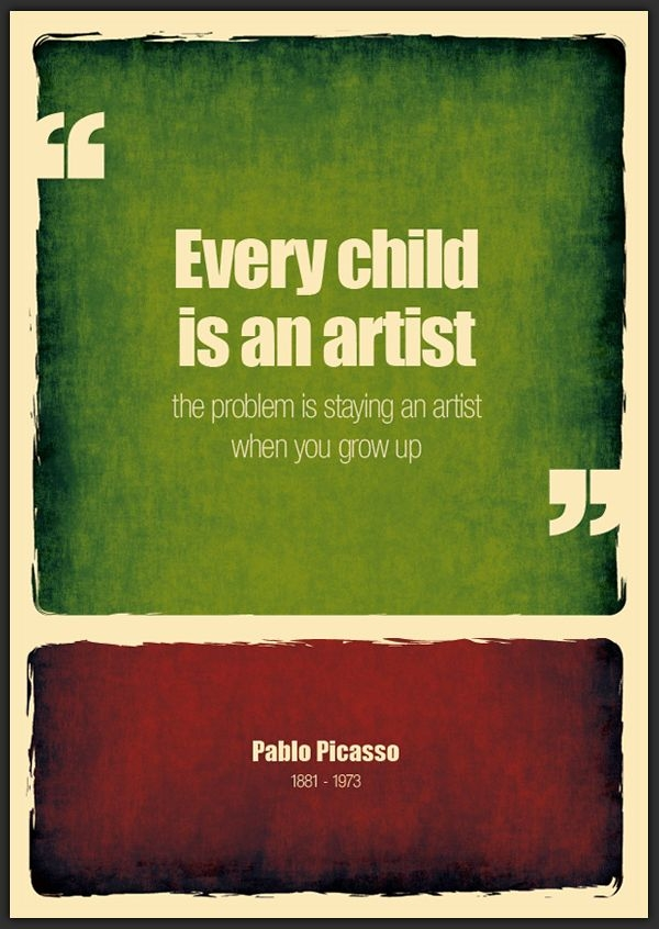 Citaten Picasso : Every child is an artist favething