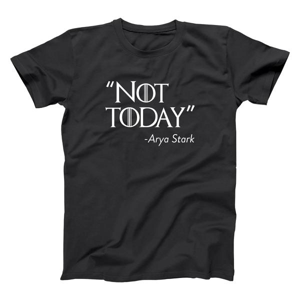 Not Today - Arya Stark Quote T-Shirt