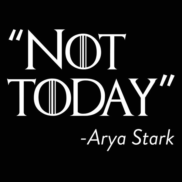 Not Today - Arya Stark Quote T-Shirt - Image 2