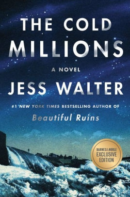The Cold Millions (Barnes & Noble Book Club Edition) by Jess Walter
