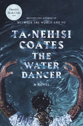 The Water Dancer by Ta-Nehisi Coate