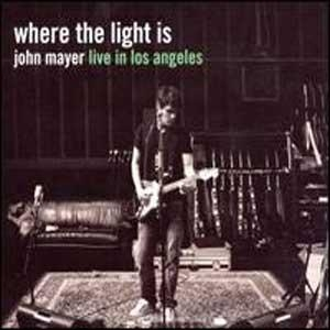 Where The Light Is - John Mayer