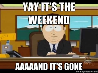 Yay It's The Weekend...